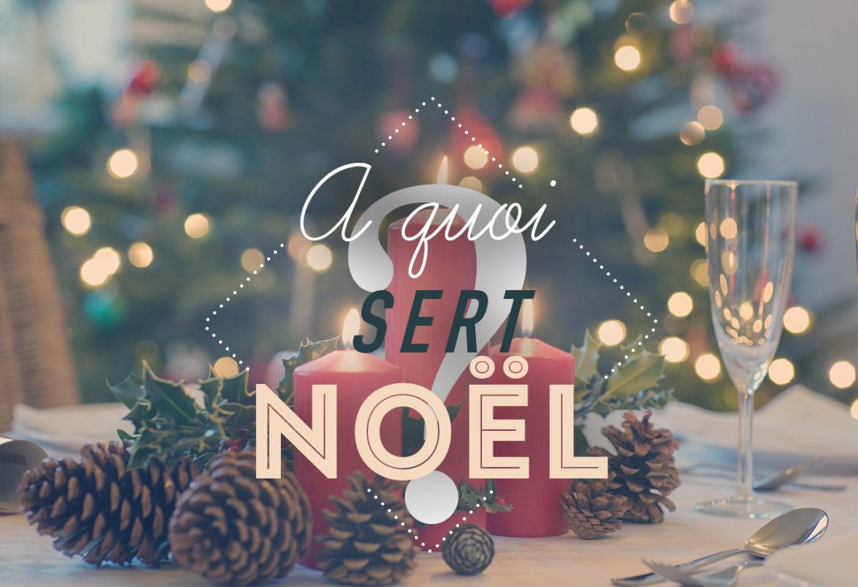 Noël à quoi ça sert ?